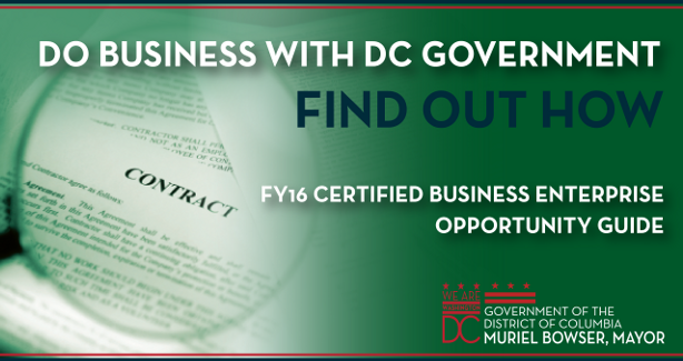 Do business with DC government. Find out how. FY16 Business Enterprise Opportunity Guide
